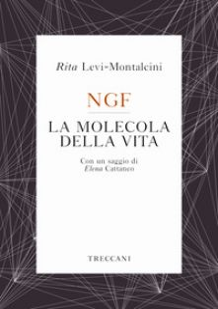 NGF. La molecola della vita - Levi-Montalcini Rita