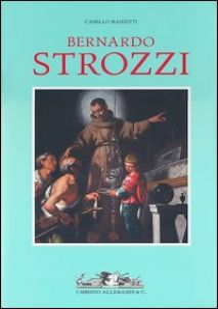 Bernardo Strozzi. Ediz. illustrata - Manzitti Camillo