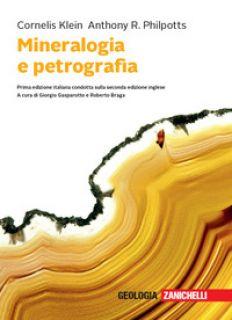Mineralogia e petrografia. Con Contenuto digitale (fornito elettronicamente) - Klein Cornelis; Philpotts Anthony R.; Braga R. (cur.); Gasparotto G. (cur.)