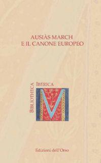Ausiàs March e il canone europeo. Ediz. italiana e spagnola - Aldinucci B. (cur.); Nadal P. C. (cur.)