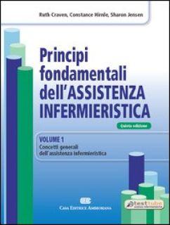 Principi fondamentali dell'assistenza infermieristica - Craven Ruth F.; Hirnle Constance J.