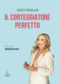 Il corteggiatore perfetto - Piergallini Roberta