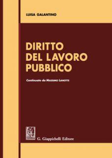 Diritto del lavoro pubblico - Galantino Luisa; Lanotte Massimo