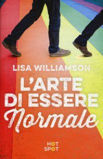 L'arte di essere normale - Williamson Lisa