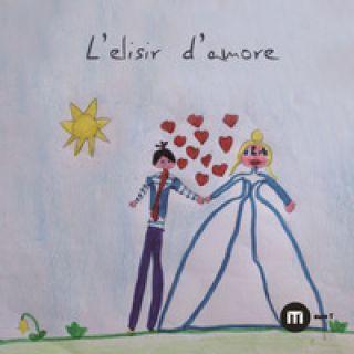 L'elisir d'amore. Ediz. a colori - D'Angelo S. (cur.); Nicolin P. (cur.); Scheggia C. (cur.)