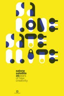 Salone satellite. 20 anni di nuova creatività-20 years of new creativity. Ediz. illustrata - Finessi B. (cur.)