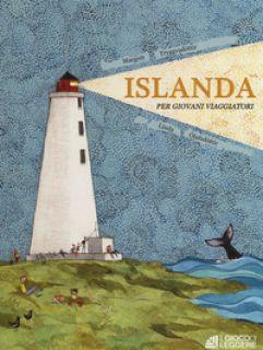 Islanda per giovani viaggiatori. Ediz. a colori - Tryggvadottir Margret