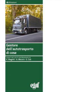 Gestore dell'autotrasporto di cose - Biagetti E. (cur.); Macera A. (cur.); Coli G. (cur.)