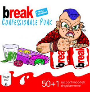 Break. Confessionale punk. Con CD-Audio - Merenda Paolo
