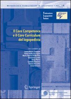 Il core competence e il core curriculum del logopedista - Castagna Laura M.; De Cagno A. Giulia; Di Martino