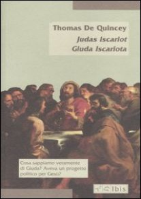 Giuda Iscariota-Judas Iscariot - De Quincey Thomas