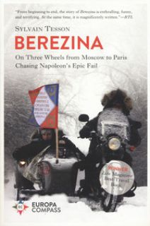 Beresina. On three wheels from Moscow to Paris chasing Napoleon's epic fail - Tesson Sylvain