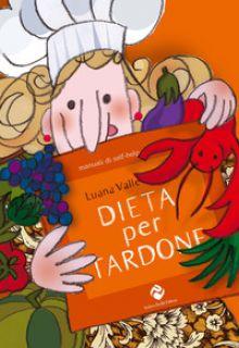 Dieta per tardone - Valle Luana