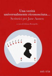Una verità universalmente riconosciuta... Scrittrici per Jane Austen - Bertola Stefania; Bompiani Ginevra; Masini Beatrice; Rampello L. (cur.)