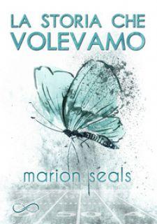 La storia che volevamo - Seals Marion
