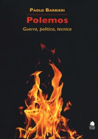 Polemos. Guerra, politica, tecnica - Barbieri Paolo