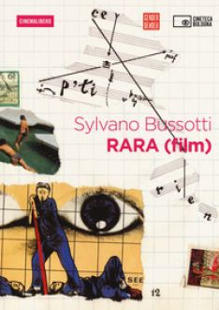 Rara . Con DVD video - Bussotti Sylvano; Meneghelli A. (cur.)