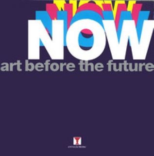 Now. Art before the future. Ediz. illustrata - Crescentini Claudio; Domenicucci Massimo