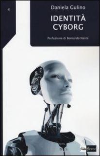 Identità cyborg - Gulino Daniela