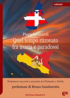 Quel tempo ritrovato fra ironia e paradossi - Leonardi Piero
