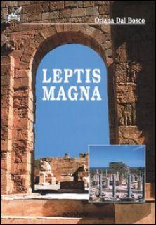 Leptis Magna - Dal Bosco Oriana