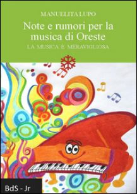 Note e rumori per la musica di Oreste. La musica è meravigliosa - Lupo Manuelita