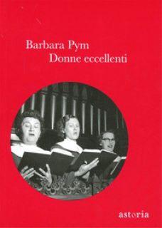 Donne eccellenti - Pym Barbara