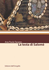 La testa di Salomè - Tavares Ana Paula