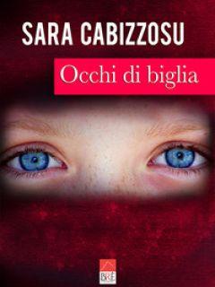 Occhi di biglia - Cabizzosu Sara