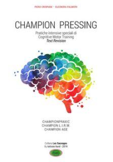 Champion pressing. Pratiche intensive speciali di cognitive motor training - Crispiani Piero; Palmieri Eleonora - Istituto ITARD