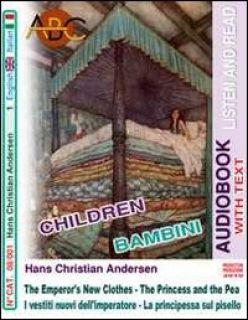 I Vestiti Nuovi Dell'Imperatore. La Principessa sul Pisello. The Emperor'S New Clothes. The Princess and the Pea. Audiolibro. CD Audio. Ediz. bilingue. Con CD-ROM - Andersen Hans Christian