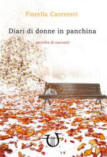 Diari di donne in panchina - Carcereri Fiorella
