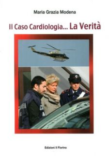 Il caso cardiologia... La verità - Modena Maria Grazia