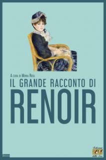 Il grande racconto di Renoir - Rota M. (cur.)
