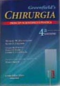 Chirurgia. Principi scientifici e pratica - Greenfield Lazar J.