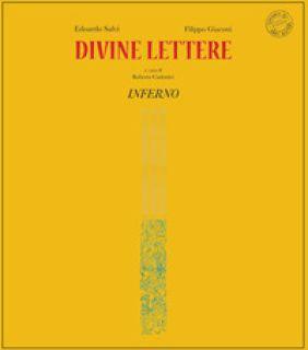 Divine lettere. Inferno. Ediz. limitata - Salvi Edoardo; Giaconi Filippo; Cadonici R. (cur.)