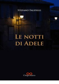 Le notti di Adele - Falifigli Stefano