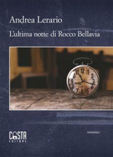 L'ultima notte di Rocco Bellavia - Lerario Andrea