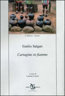 Cartagine in fiamme - Salgari Emilio; Curreri L. (cur.)