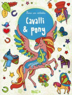 Cavalli & pony. Sono un artista. Ediz. illustrata -