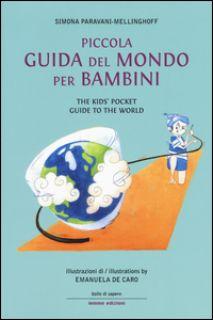 Piccola guida del mondo per bambini-The kids' pocket guide to the world. Ediz. bilingue - Paravani-Mellinghoff Simona