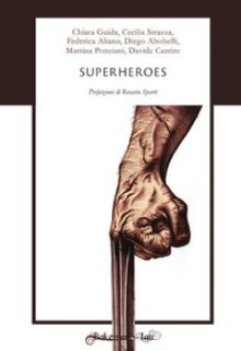 Superheroes. Ediz. italiana -