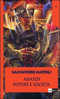 Kratos. Potere e società - Natoli Salvatore