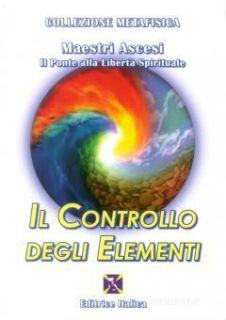Il controllo degli elementi - Maestri ascesi