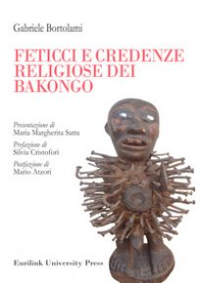 Feticci e credenze religiose dei Bakongo - Bortolami Gabriele