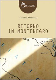 Ritorno in Montenegro - Ferorelli Vittorio