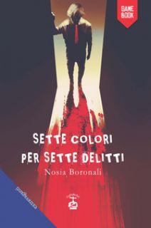 Sette colori per sette delitti - Boronali Nosia
