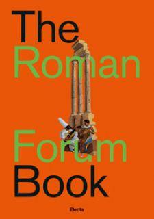 The Roman forum book. Ediz. italiana - Giustozzi Nunzio