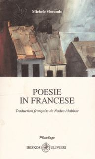 Poesie in francese. Testo italiano e francese - Morando Michele