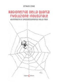 Ragione(ria) della quarta rivoluzione industriale. Asimmetrie e spossessamento nella rete - Ziino Ottavio